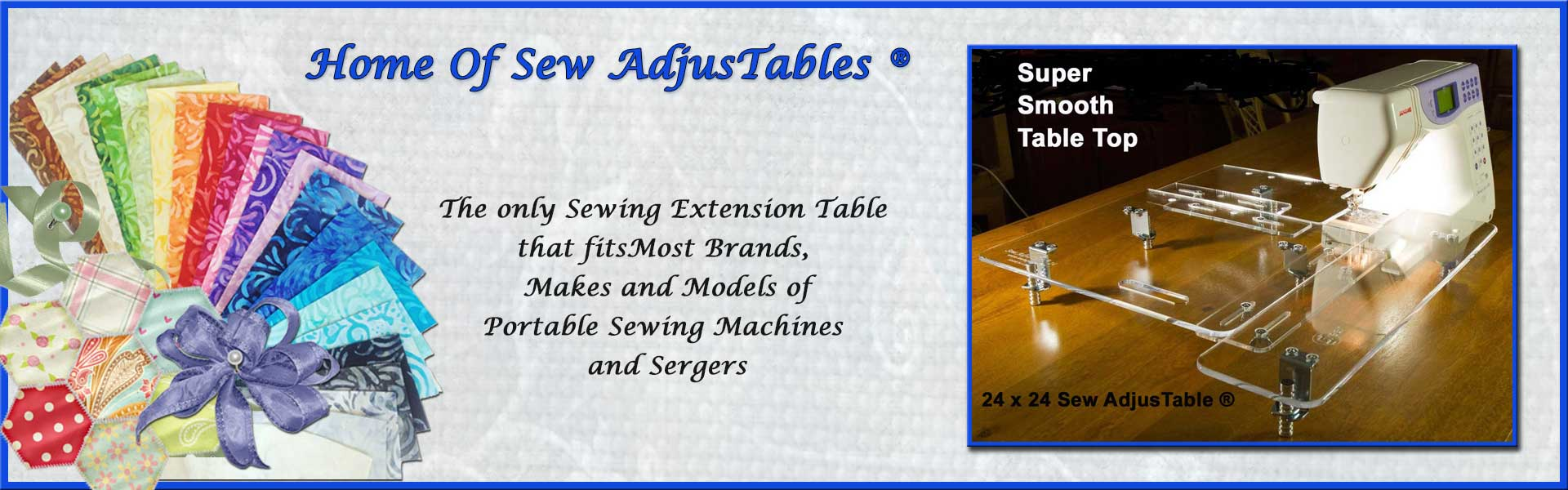 Home of the Sew AdjusTable ®